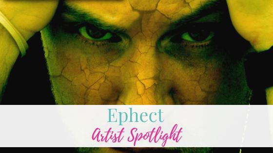Ephect | Artist Spotlight