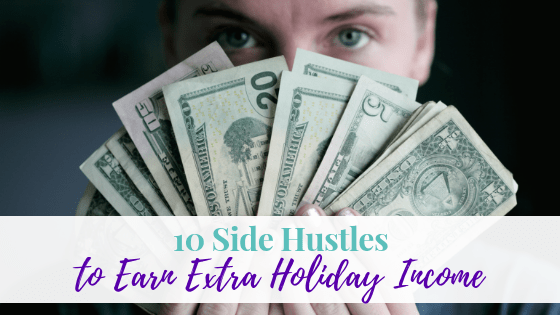 10 Side Hustles to Earn Extra Holiday Income