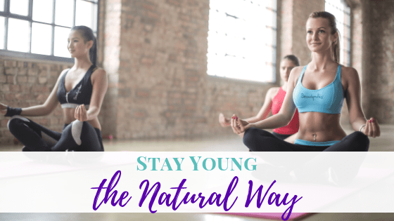 Stay Young the Natural Way