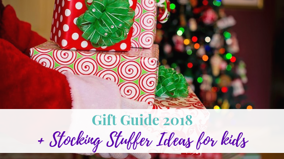 Gift Guide 2018 + Stocking Stuffer Ideas for kids
