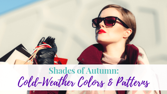 Shades of Autumn: Cold-Weather Colors & Patterns
