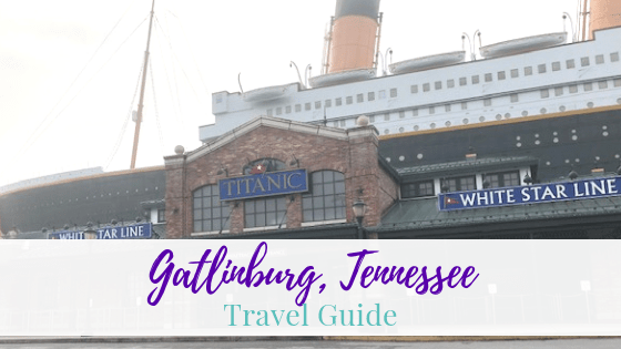 Gatlinburg Tennessee – Travel Guide