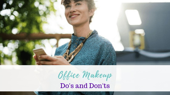 Office Makeup Do's and Don'ts