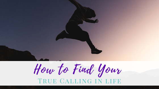 How Do You Find Your True Calling In Life?