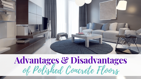 Advantages and Disadvantages of Polished Concrete Floors