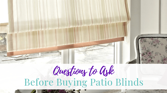 Questions to Ask Before Buying Patio Blinds