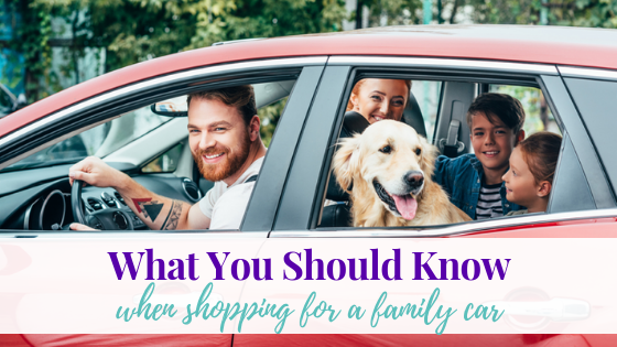 What You Should Know When Shopping for a Family Car