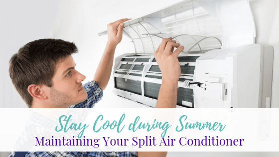 Stay Cool during Summer: Maintaining Your Split Air Conditioner