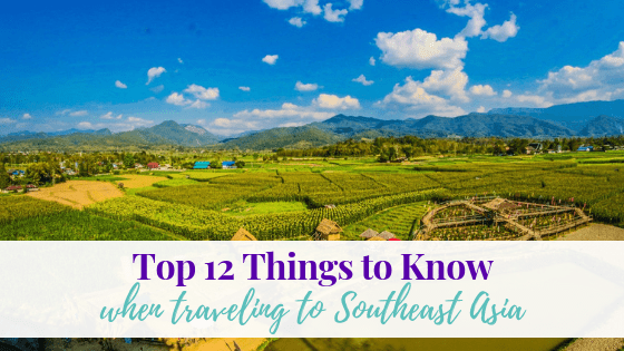 Top 12 Things to Know When Traveling Through Southeast Asia