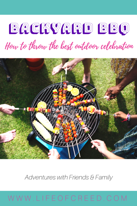 Backyard BBQ - How to Throw the Best Outdoor Celebration