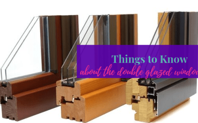 Things to Know About the Double Glazed Windows
