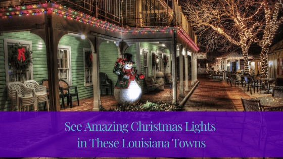 See Amazing Christmas Lights in These Louisiana Towns