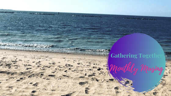 Gathering Together | Monthly Musing