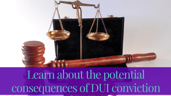 Learn about the potential consequences of DUI conviction