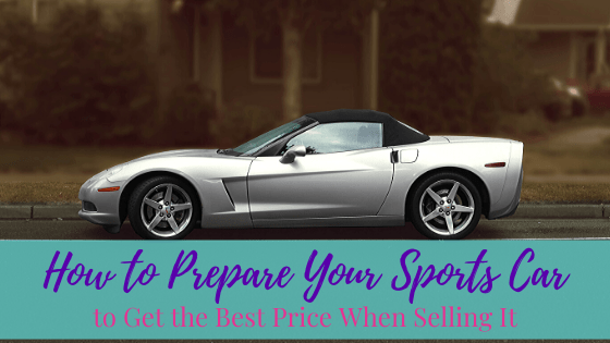 How to Prepare Your Sports Car to Get the Best Price When Selling It