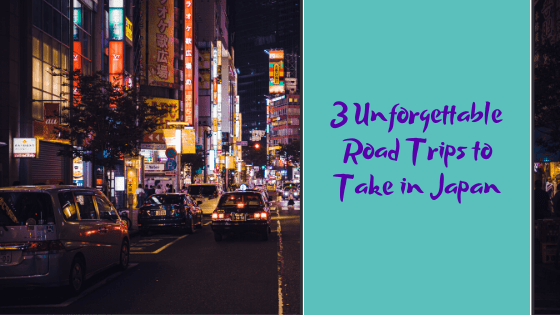 Three Unforgettable Road Trips to Take in Japan