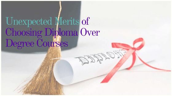 Unexpected Merits of Choosing Diploma Over Degree Courses