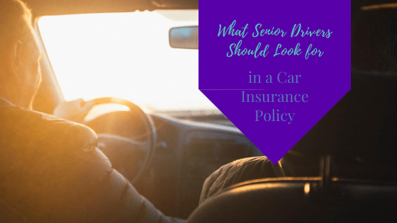 What Senior Drivers Should Look for in a Car Insurance Policy