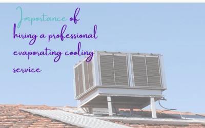 Importance of Hiring a Professional Evaporating Cooling System