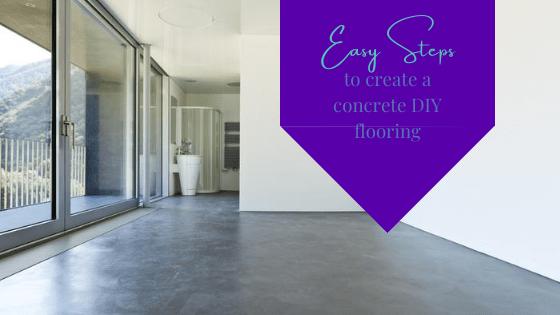 Easy Steps To Create A Concrete DIY Flooring