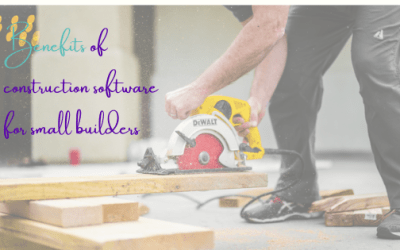 Benefits Of Construction Software For Small Builders