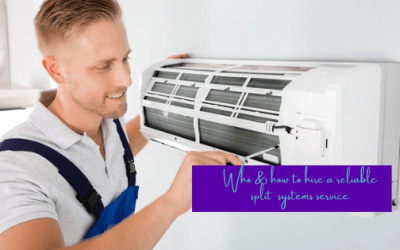 Who & How To Hire For Reliable Split Systems Service