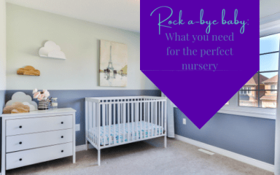 Rock A-Bye Baby: What You Need For The Perfect Nursery