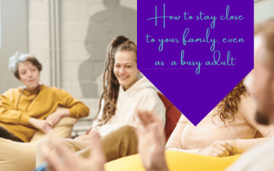 How To Stay Close To Your Family, Even As A Busy Adult