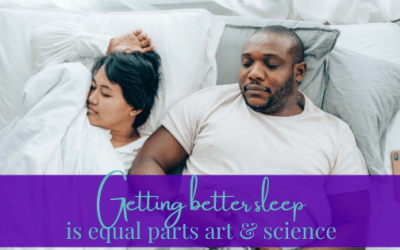 Getting Better Sleep Is Equal Parts Art & Science