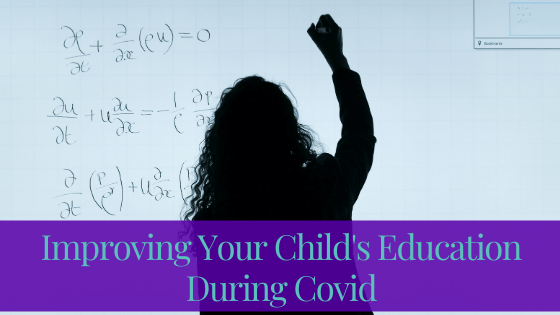 Improving Your Child's Education During Covid