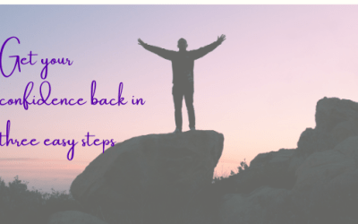 Get Your Confidence Back In Three Easy Steps