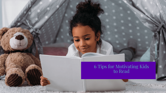 6 Tips for Motivating Kids to Read