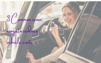 3 Common Sense Ways to Reduce Vehicle Costs