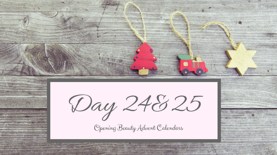 Opening Beauty Advent Calendars Day 24&25