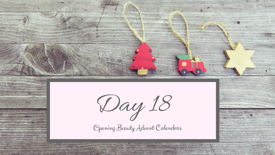 Opening Beauty Advent Calendars Day 18