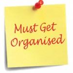 Must get organised