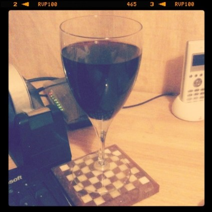 Today is all about...the large glass of red wine
