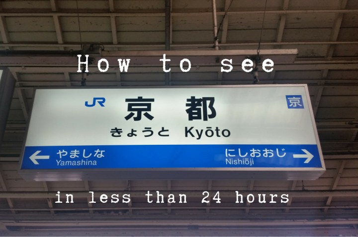 How to see Kyoto in less than 24 hours