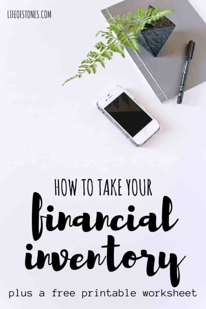 How to take your financial inventory (and why you need to) - Life of Stones