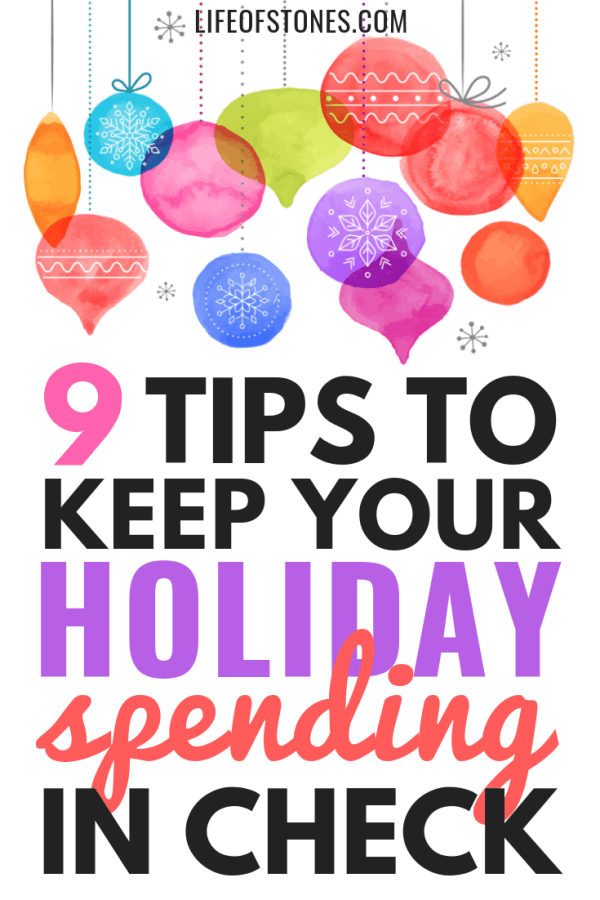 Is your holiday spending out of control? Click to get 9 essential tips to help you keep your holiday spending in check! Try this holiday budget planner to help you get organized for the holidays! #holidays #holidaybudget #holidayspending #lifeofstones