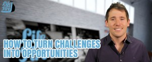 How to Turn Challenges Into Opportunity