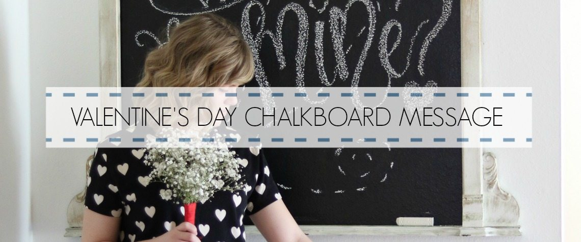 VALENTINE'S DAY CHALKBOARD MESSAGES