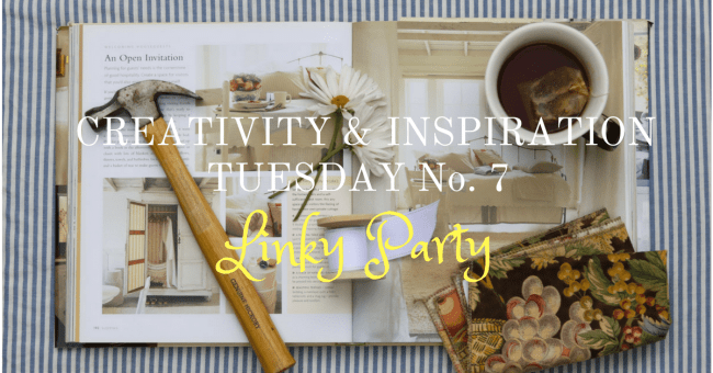 Creativity & Inspiration Tuesday No. 7