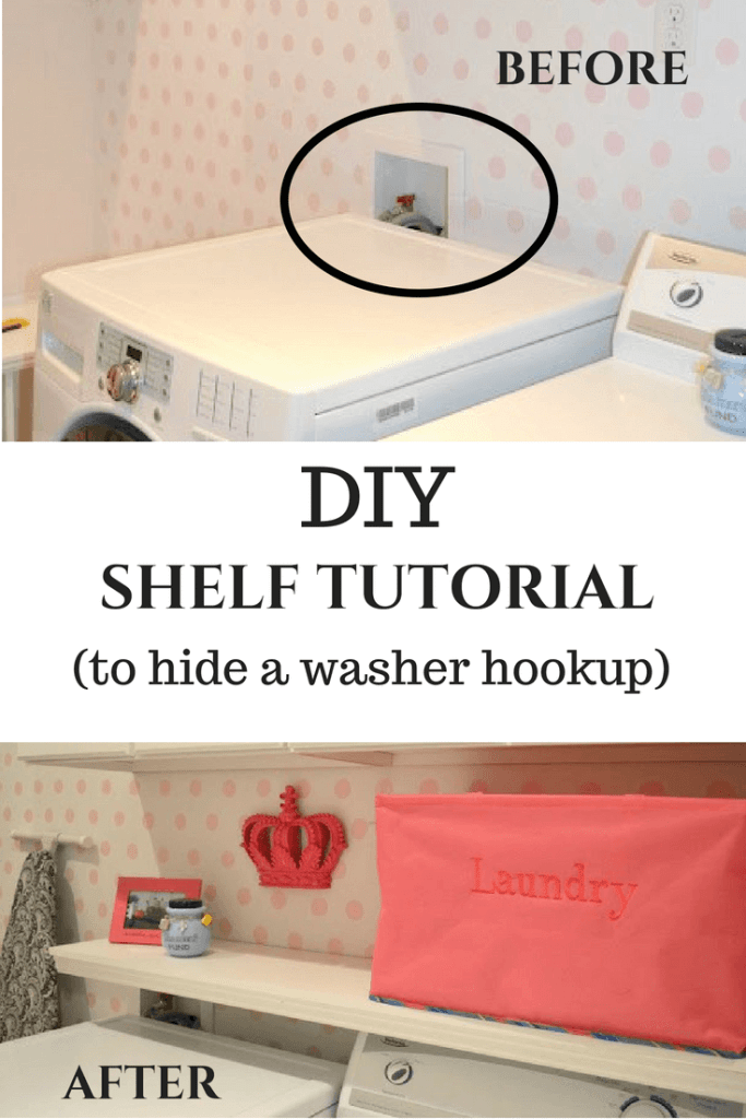 Want to hide that ugly washer hookup? Try this DIY Shelf to add a shelf over washer dryer! #diyshelf #shelfoverwasher #laundryroom