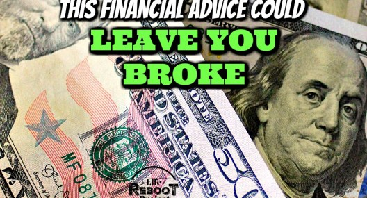 This financial advice could leave you broke. Many times financial advice being given works in some situations, but not all. #liferebootproject #financialadvice #financialtips #financialliteracy