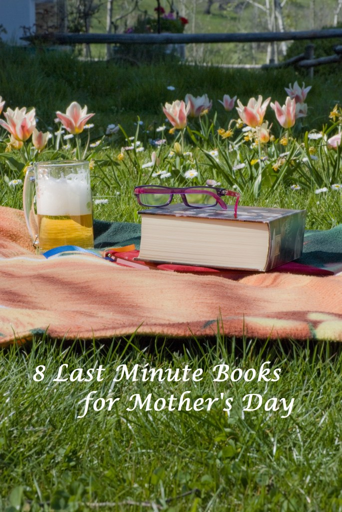 Last Minute Books for Mother's Day