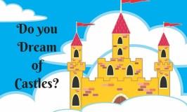 Do You Dream of Castles?