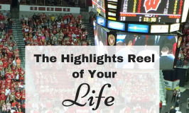 The Highlights Reel of Your Life