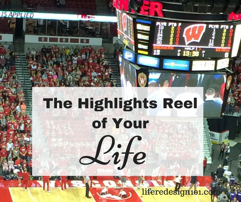 highlights reel of your life