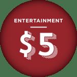 Entertainment - $5